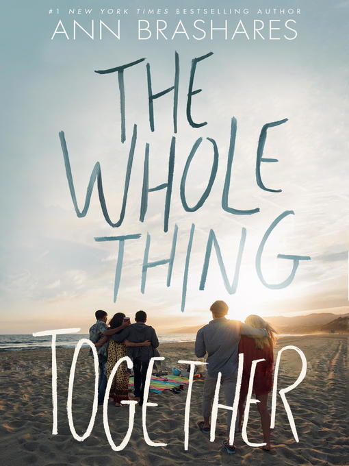 Title details for The Whole Thing Together by Ann Brashares - Available