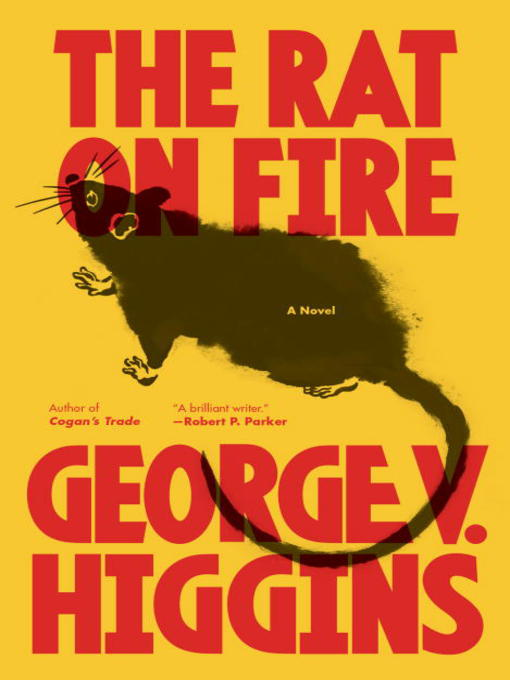 Title details for The Rat on Fire by George V. Higgins - Available