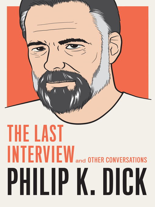 Philip K. Dick The Last Interview: and Other Conversations