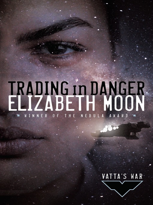 Title details for Trading in Danger by Elizabeth Moon - Available