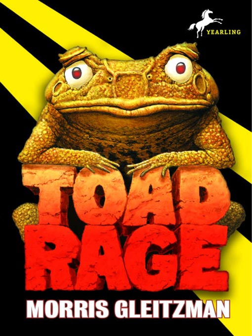 Title details for Toad Rage by Morris Gleitzman - Available