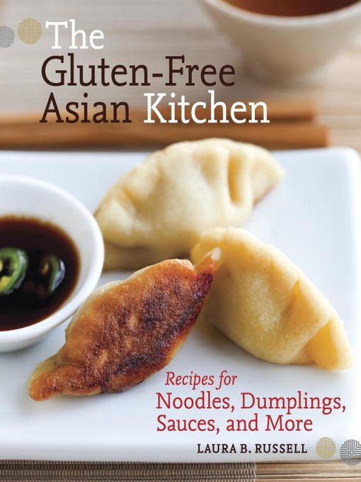Title details for The Gluten-Free Asian Kitchen by Laura B. Russell - Wait list