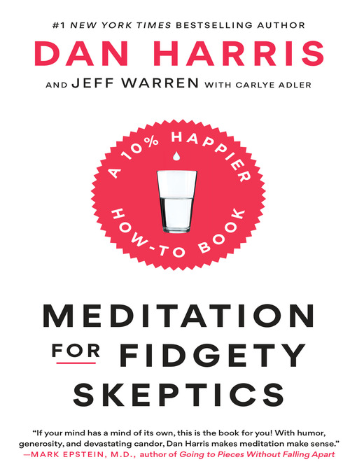 Title details for Meditation for Fidgety Skeptics by Dan Harris - Available