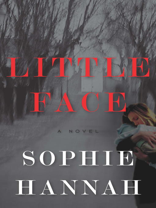 Title details for Little Face by Sophie Hannah - Wait list