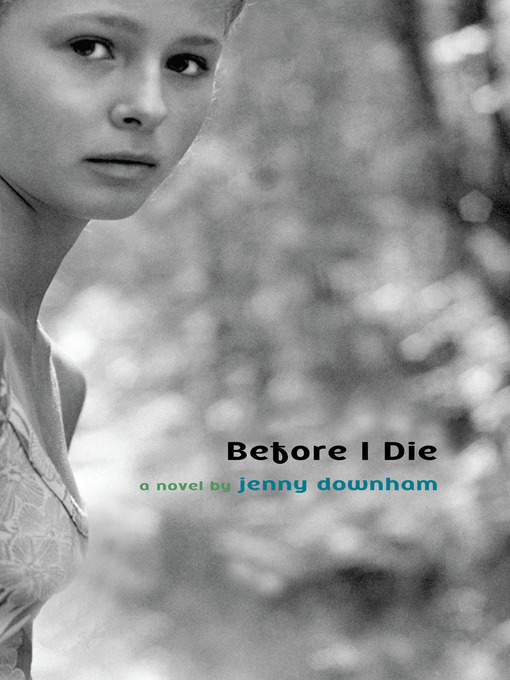 Title details for Before I Die by Jenny Downham - Wait list