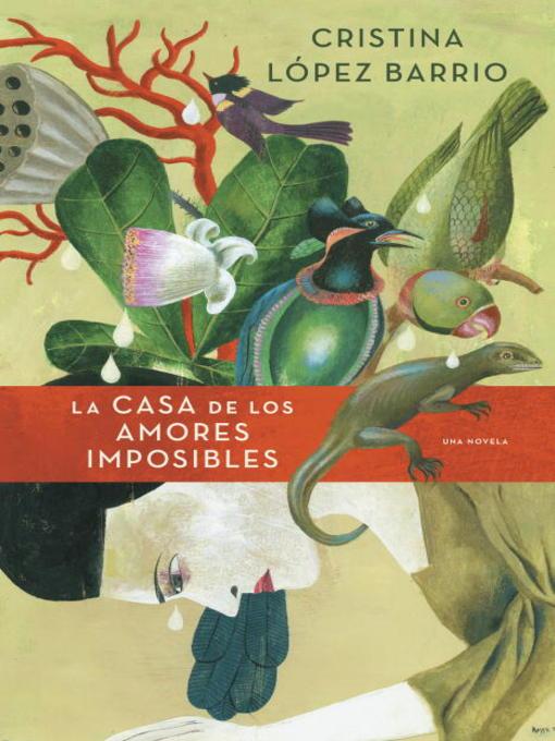 Title details for La casa de los amores imposibles by Cristina Lopez Barrio - Available