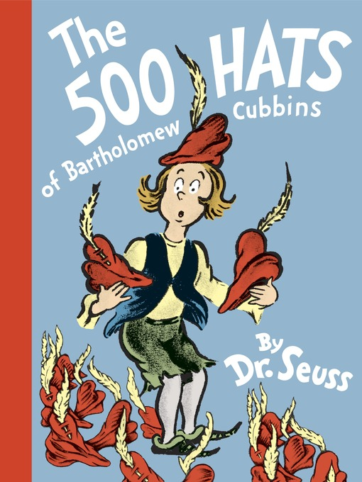 Title details for The 500 Hats of Bartholomew Cubbins by Dr. Seuss - Wait list