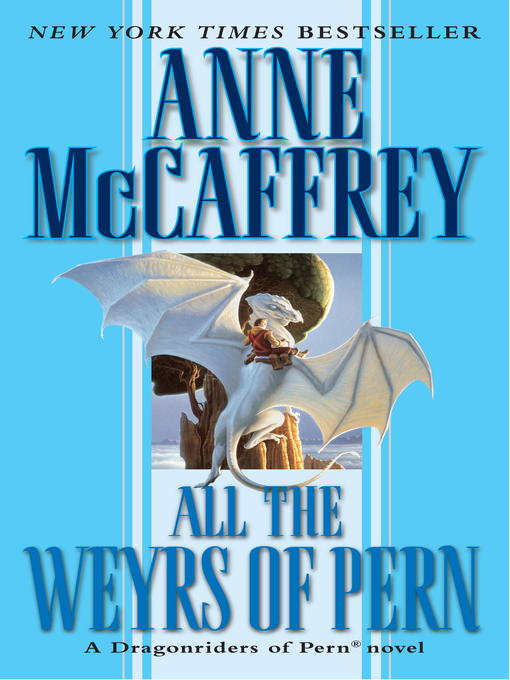 Title details for All the Weyrs of Pern by Anne McCaffrey - Available
