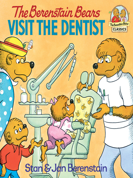 Title details for The Berenstain Bears Visit the Dentist by Stan Berenstain - Wait list