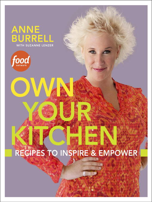 Title details for Own Your Kitchen by Anne Burrell - Available