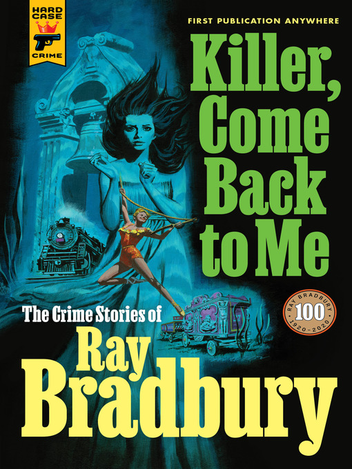 Title details for Killer, Come Back to Me by Ray Bradbury - Available