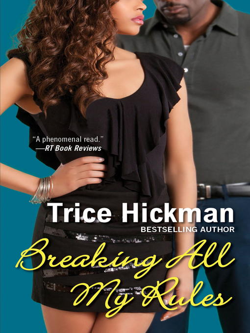 Title details for Breaking All My Rules by Trice Hickman - Available