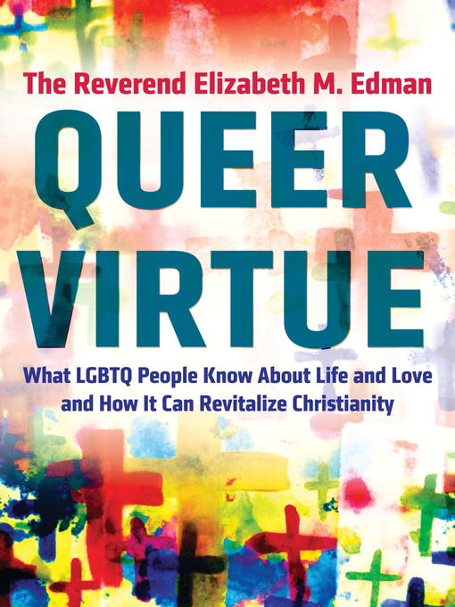 Title details for Queer Virtue by The Reverend Elizabeth M. Edman - Available