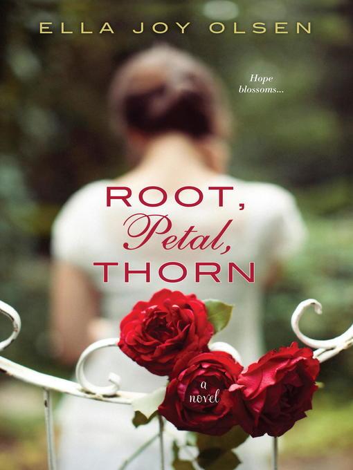 Title details for Root, Petal, Thorn by Ella Joy Olsen - Wait list