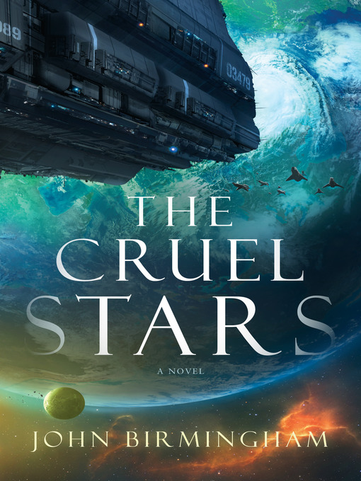 Title details for The Cruel Stars by John Birmingham - Available