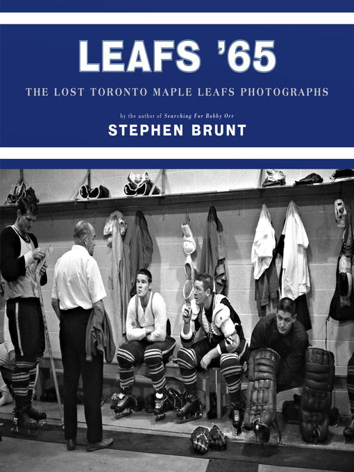 Title details for Leafs '65 by Stephen Brunt - Available