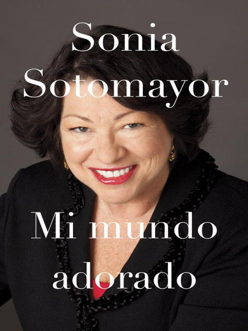 Title details for Mi mundo adorado by Sonia Sotomayor - Wait list