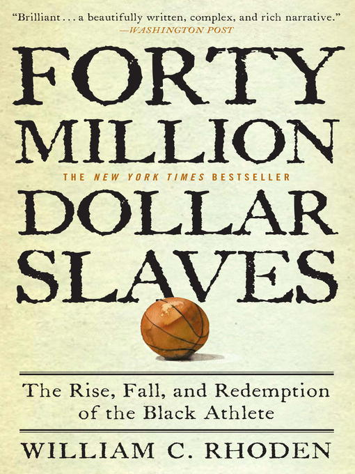 Title details for Forty Million Dollar Slaves by William C. Rhoden - Available