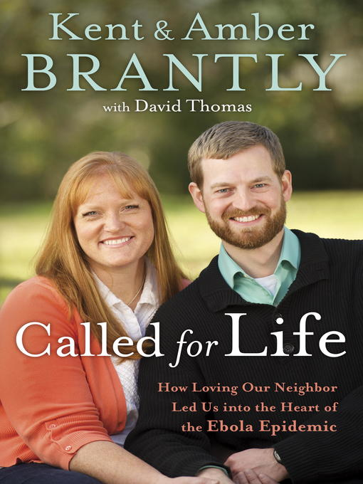 Title details for Called for Life by Kent Brantly - Available