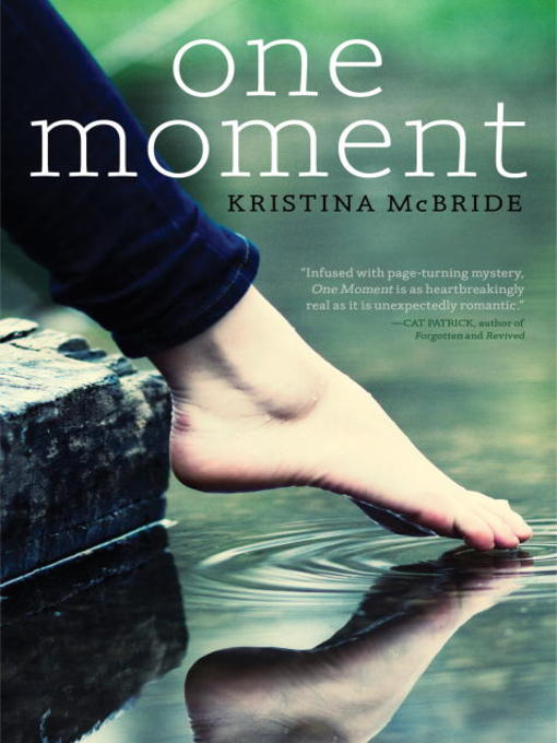 Title details for One Moment by Kristina McBride - Available
