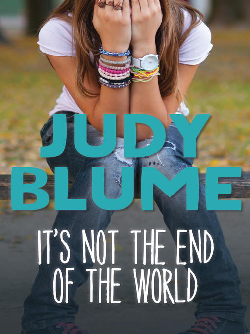 Title details for It's Not the End of the World by Judy Blume - Available