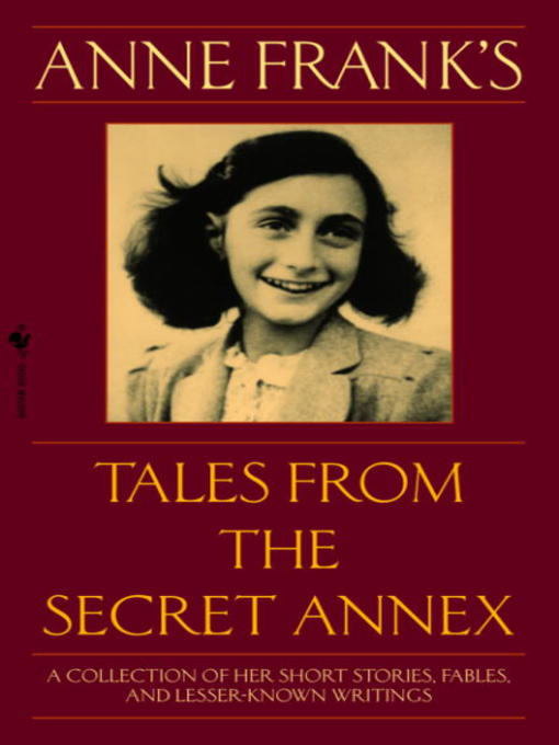Title details for Anne Frank's Tales from the Secret Annex by Anne Frank - Available
