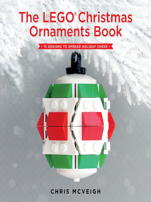 Title details for The LEGO Christmas Ornaments Book by Chris McVeigh - Available