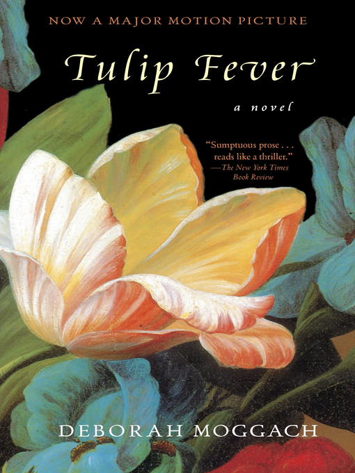 Title details for Tulip Fever by Deborah Moggach - Available