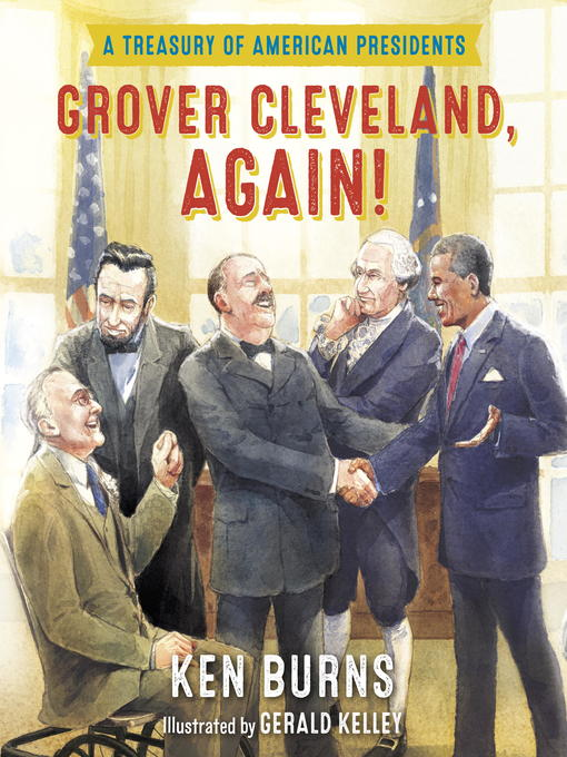 Title details for Grover Cleveland, Again! by Ken Burns - Available