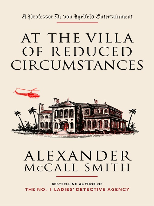 Title details for At the Villa of Reduced Circumstances by Alexander McCall Smith - Wait list