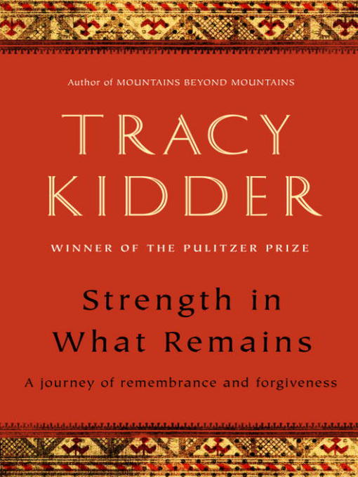 Title details for Strength in What Remains by Tracy Kidder - Wait list