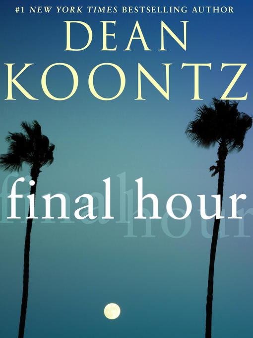 Title details for Final Hour (Novella) by Dean Koontz - Available