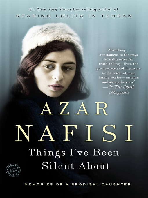Title details for Things I've Been Silent About by Azar Nafisi - Available