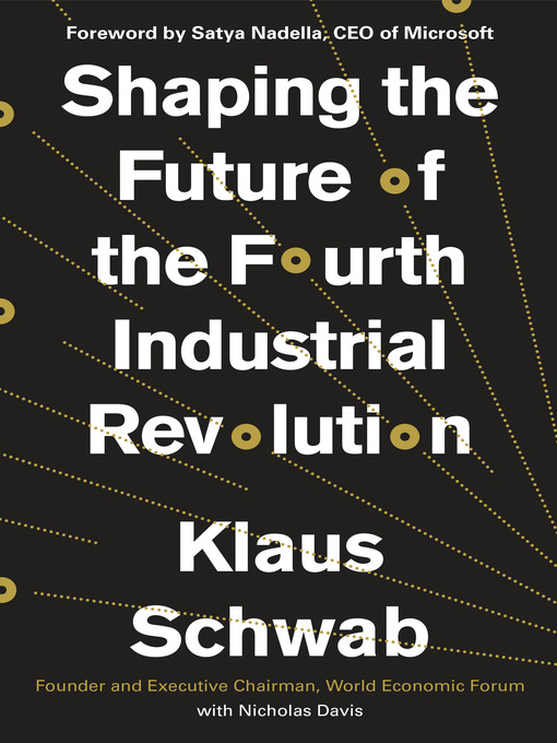Title details for Shaping the Future of the Fourth Industrial Revolution by Klaus Schwab - Wait list