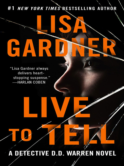 Title details for Live to Tell by Lisa Gardner - Available