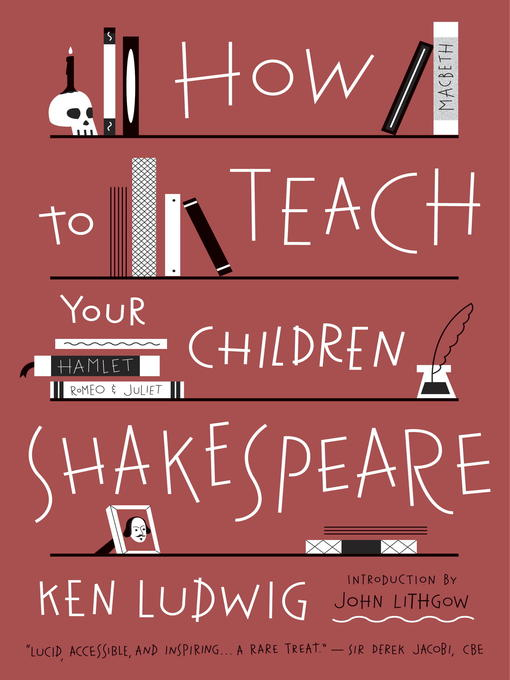 Title details for How to Teach Your Children Shakespeare by Ken Ludwig - Available