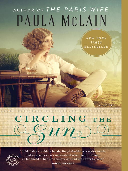 Title details for Circling the Sun by Paula McLain - Wait list