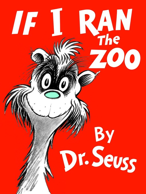 Title details for If I Ran the Zoo by Dr. Seuss - Wait list