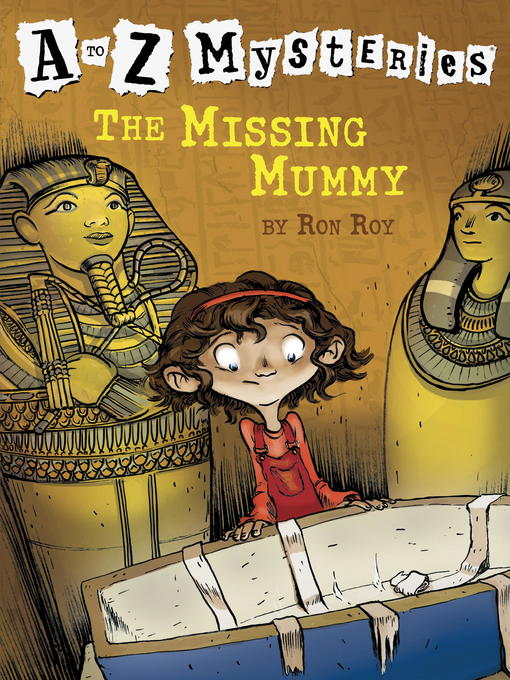 Title details for The Missing Mummy by Ron Roy - Available