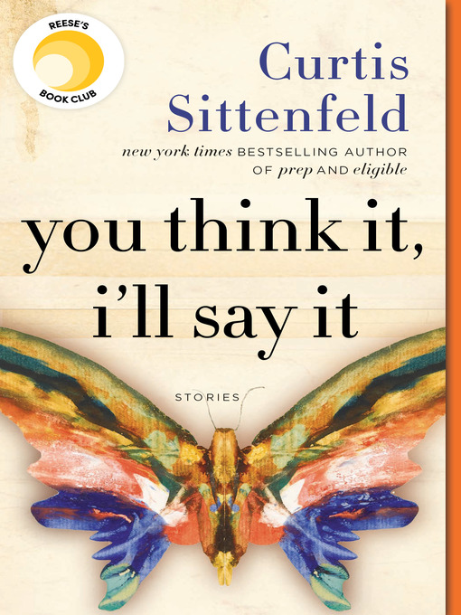 Title details for You Think It, I'll Say It by Curtis Sittenfeld - Wait list