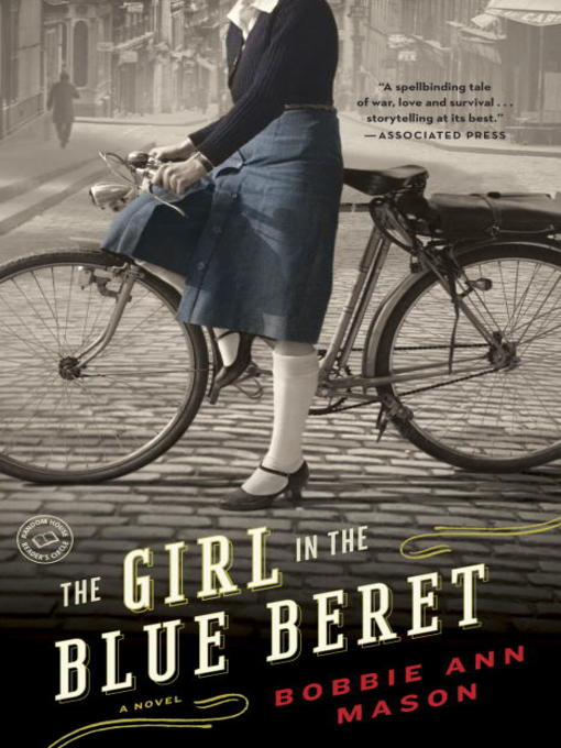 Title details for The Girl in the Blue Beret by Bobbie Ann Mason - Available