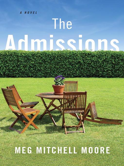 Title details for The Admissions by Meg Mitchell Moore - Wait list