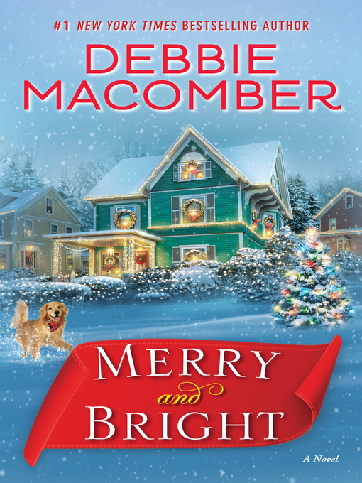 Title details for Merry and Bright by Debbie Macomber - Available