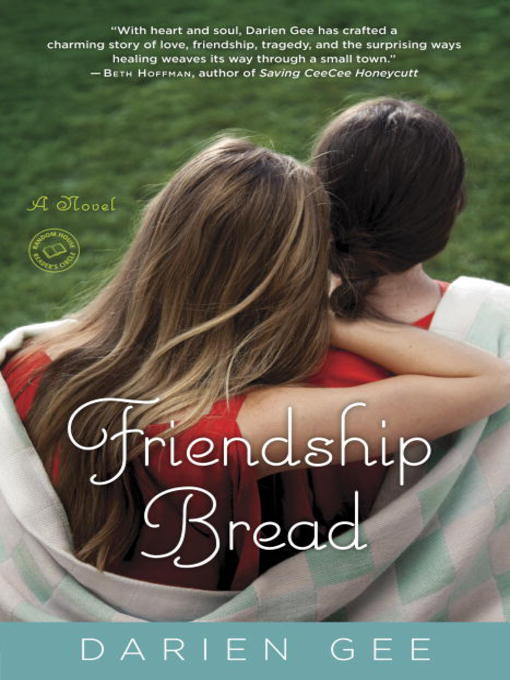 Title details for Friendship Bread by Darien Gee - Available