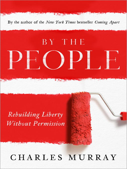 Title details for By the People by Charles Murray - Available