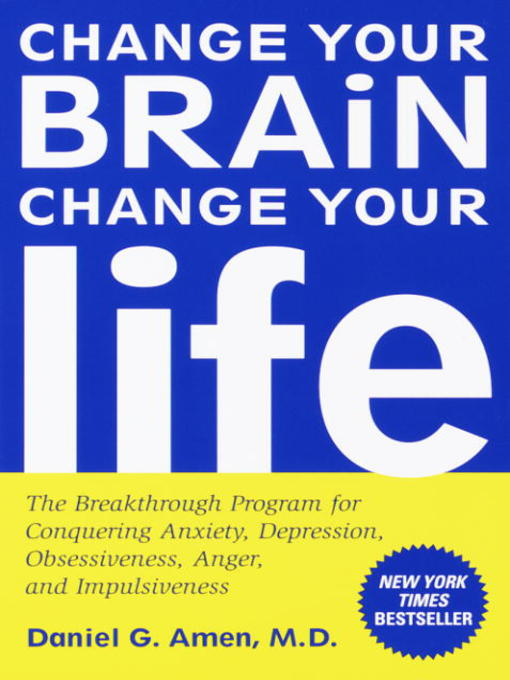 Title details for Change Your Brain, Change Your Life by Daniel G. Amen, M.D. - Wait list