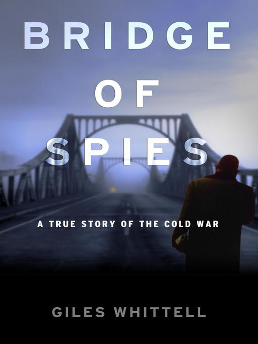 Title details for Bridge of Spies by Giles Whittell - Available