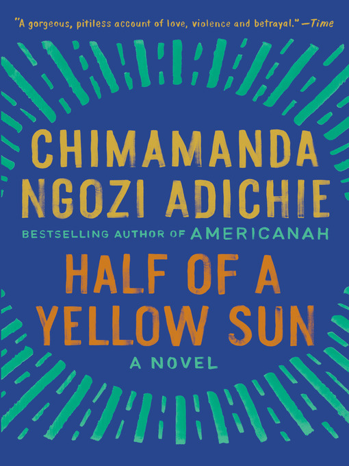 Title details for Half of a Yellow Sun by Chimamanda Ngozi Adichie - Wait list