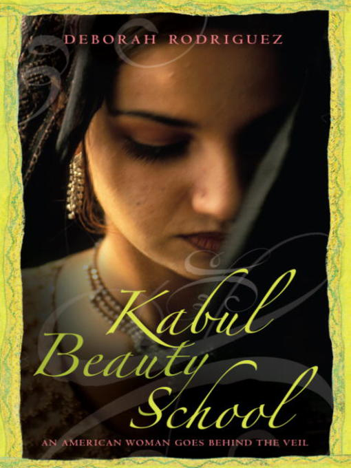 Title details for Kabul Beauty School by Deborah Rodriguez - Available