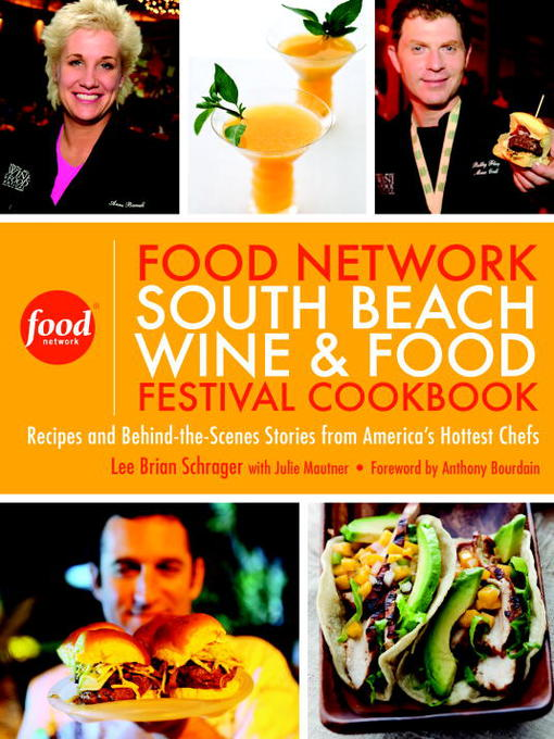 Title details for The Food Network South Beach Wine & Food Festival Cookbook by Lee Brian Schrager - Available